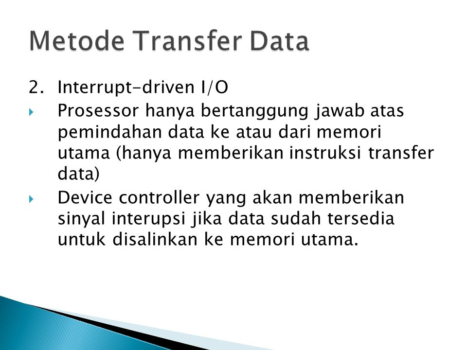 Metode Transfer Data 2. Interrupt-driven I/O