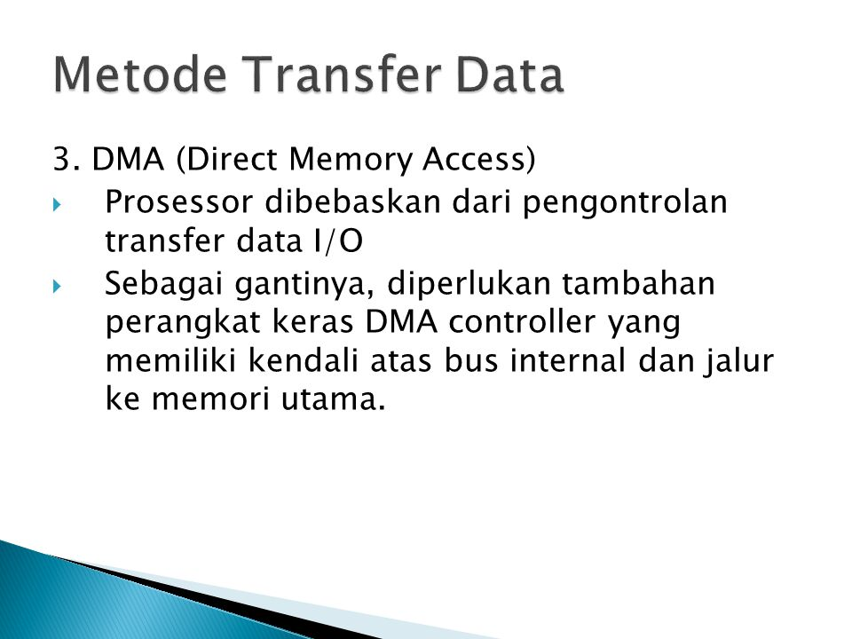 Metode Transfer Data 3. DMA (Direct Memory Access)