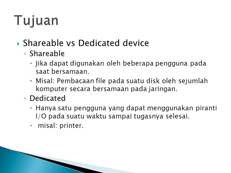 Tujuan Shareable vs Dedicated device Shareable Dedicated