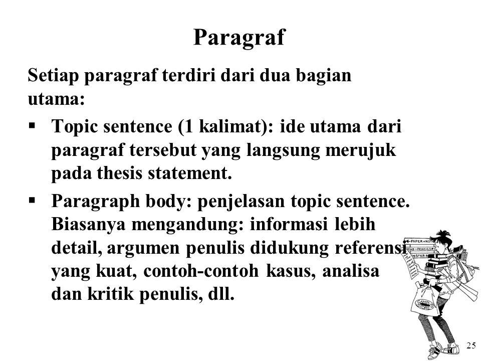 Paragraf Setiap paragraf terdiri dari dua bagian utama: