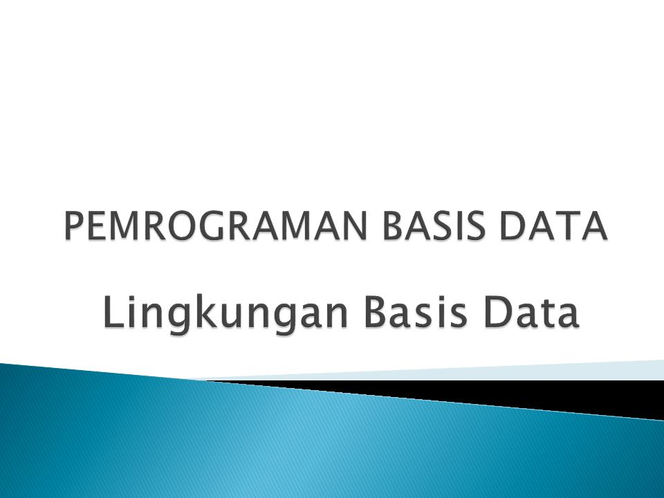PEMROGRAMAN BASIS DATA