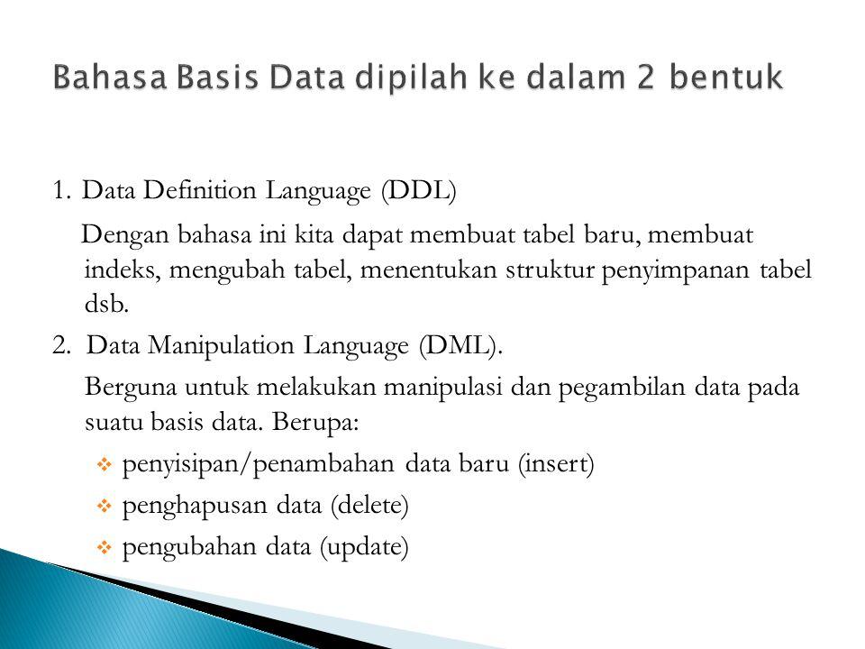 Bahasa Basis Data dipilah ke dalam 2 bentuk