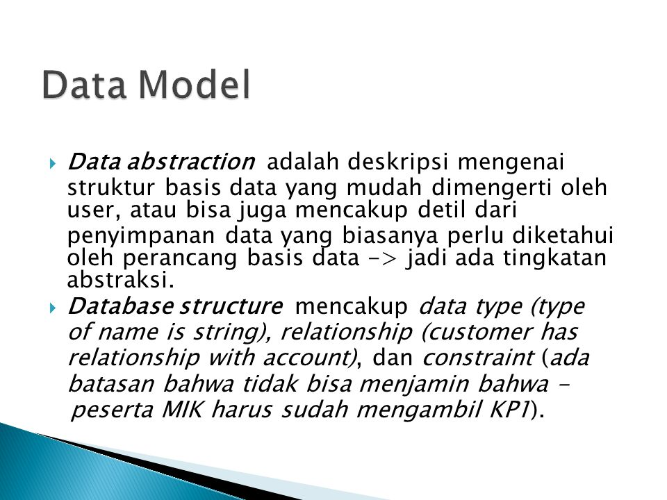 Data Model Data abstraction adalah deskripsi mengenai