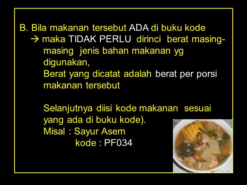 B. Bila makanan tersebut ADA di buku kode