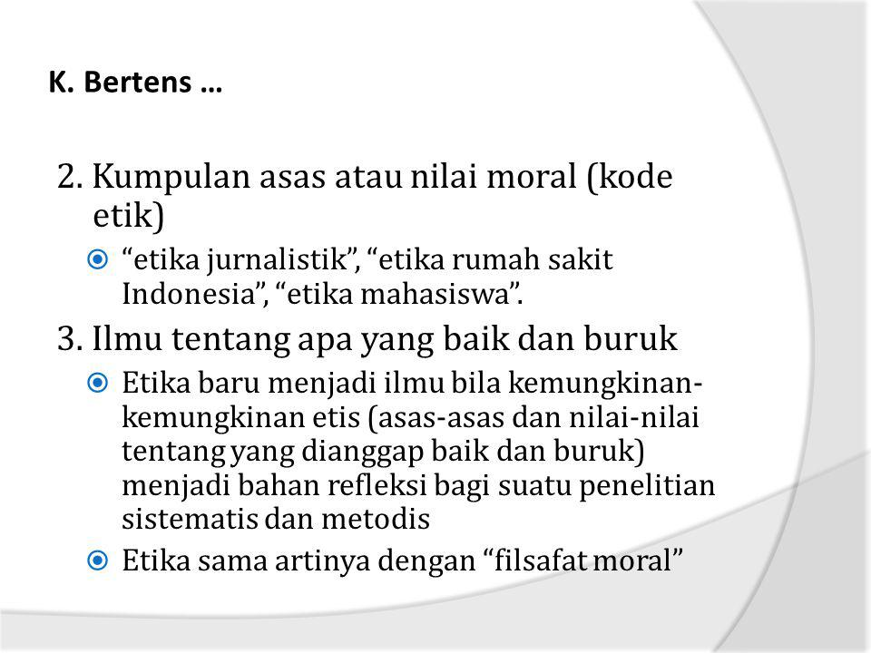 2. Kumpulan asas atau nilai moral (kode etik)