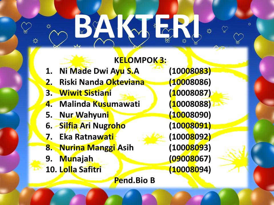BAKTERI KELOMPOK 3: Ni Made Dwi Ayu S.A (10008083)