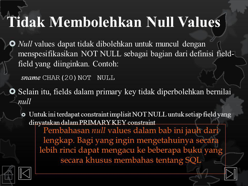 Tidak Membolehkan Null Values