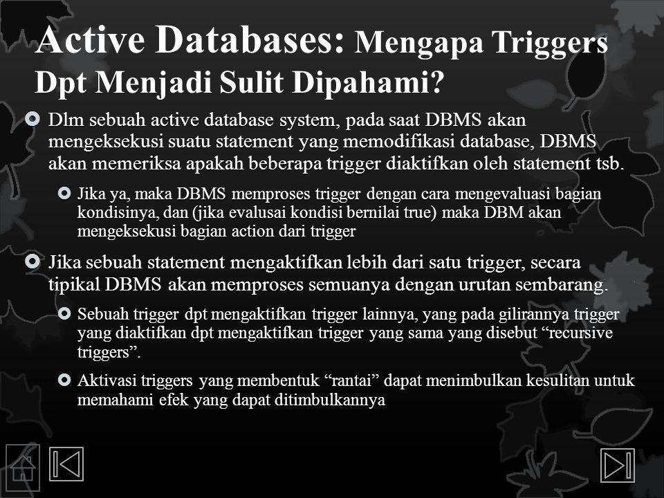 Active Databases: Mengapa Triggers Dpt Menjadi Sulit Dipahami