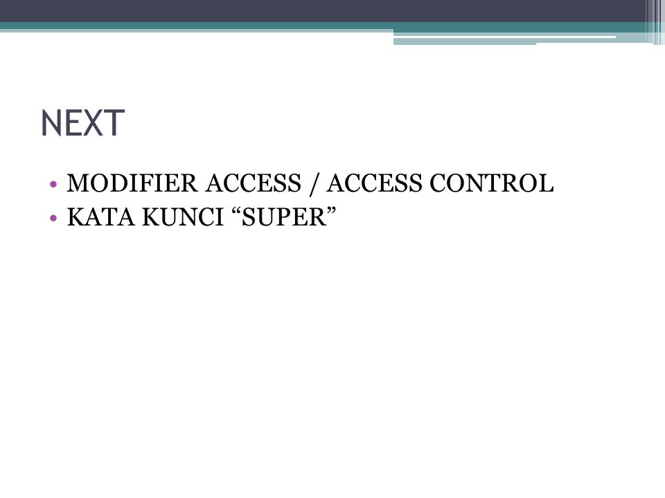 NEXT MODIFIER ACCESS / ACCESS CONTROL KATA KUNCI SUPER