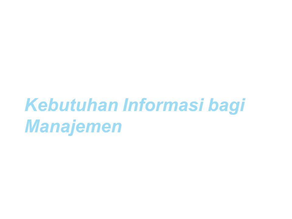 Kebutuhan Informasi bagi Manajemen