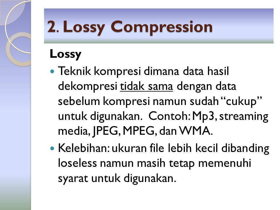 2. Lossy Compression Lossy