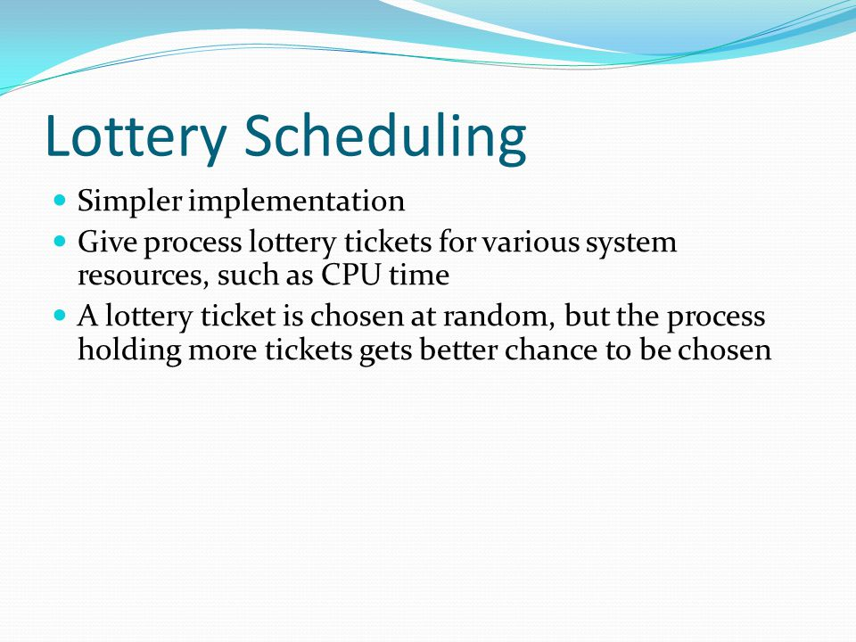 Lottery Scheduling Simpler implementation