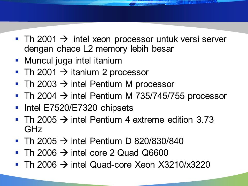 Th 2001  intel xeon processor untuk versi server dengan chace L2 memory lebih besar