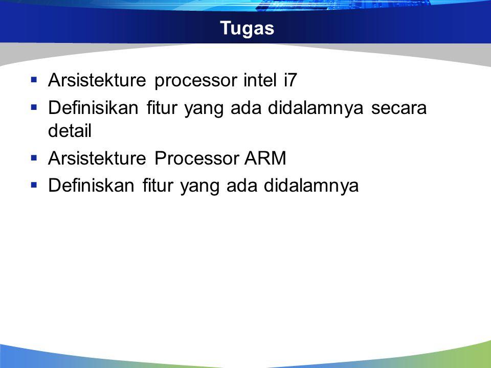 Tugas Arsistekture processor intel i7. Definisikan fitur yang ada didalamnya secara detail. Arsistekture Processor ARM.