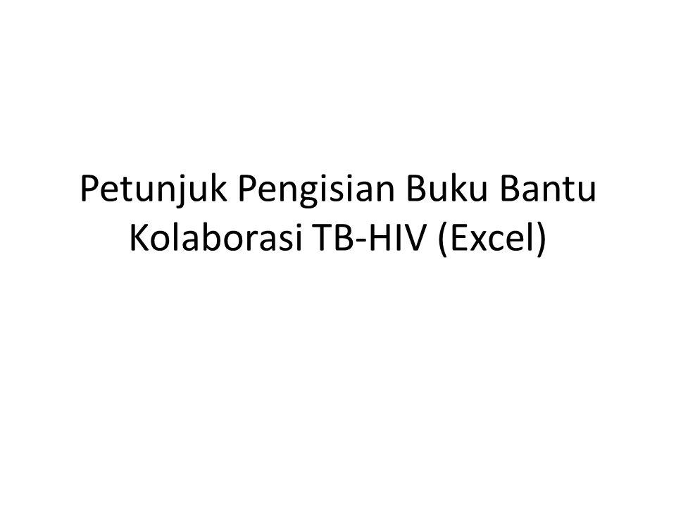 Petunjuk Pengisian Buku Bantu Kolaborasi TB-HIV (Excel)