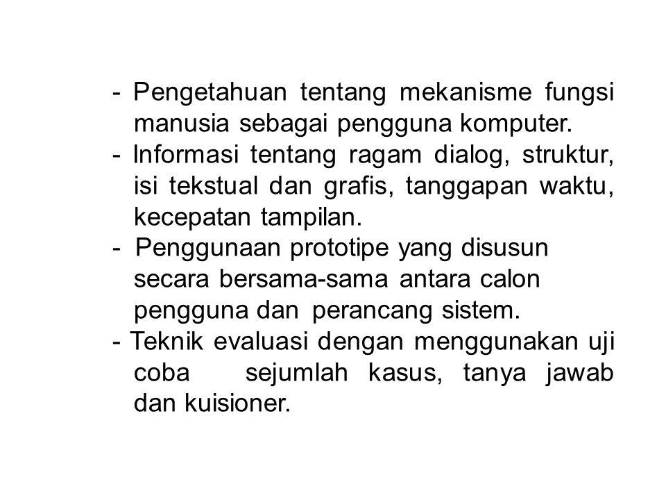 - Pengetahuan tentang mekanisme fungsi