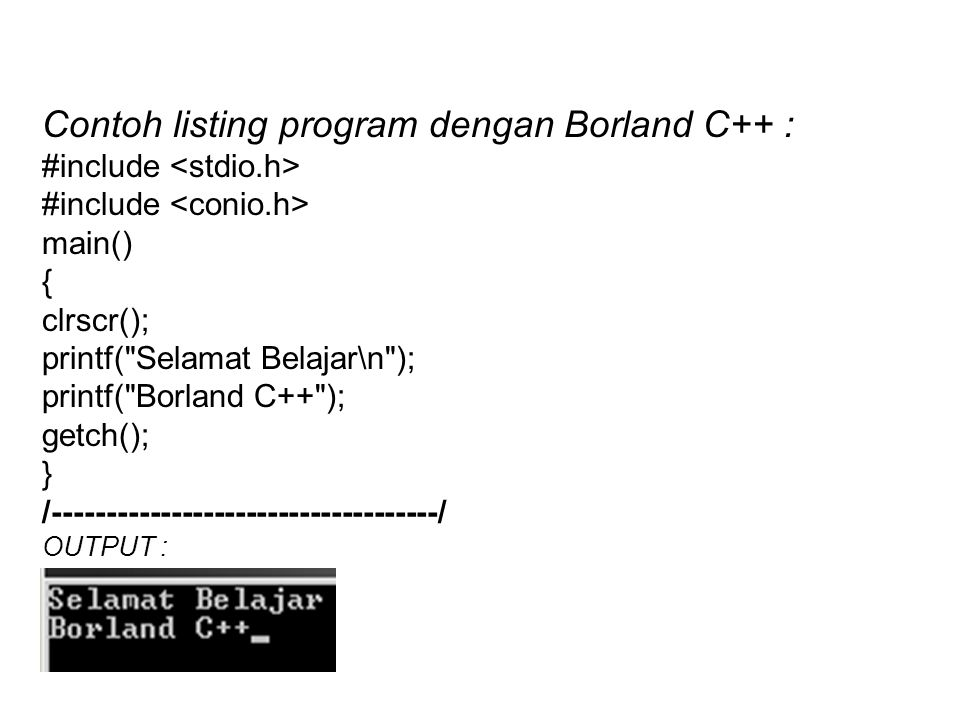 Contoh listing program dengan Borland C++ :