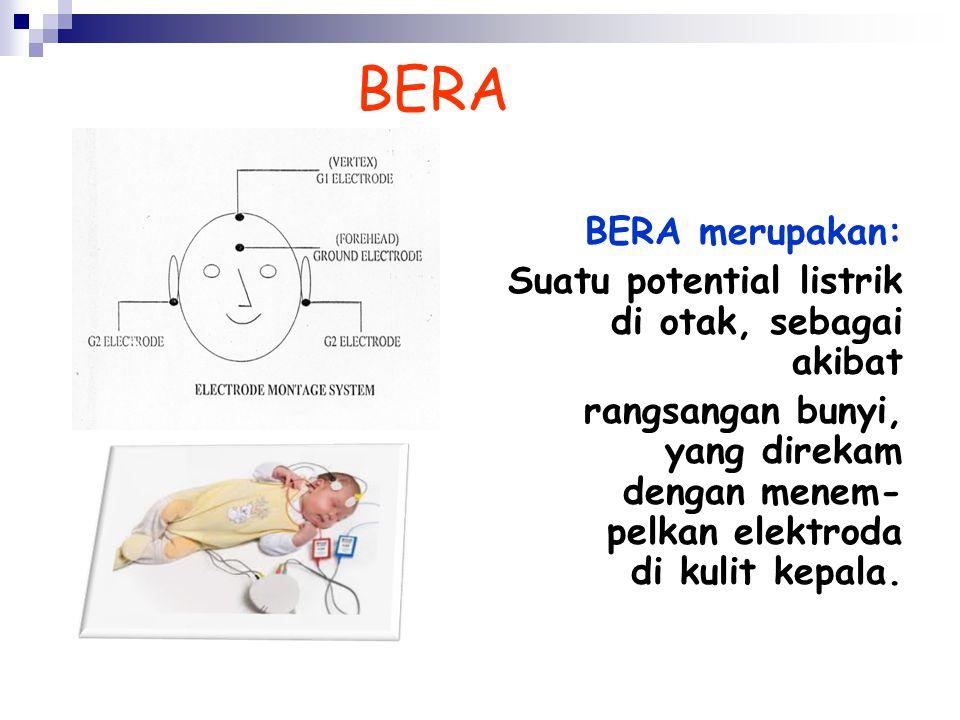 BERA BERA merupakan: Suatu potential listrik di otak, sebagai akibat