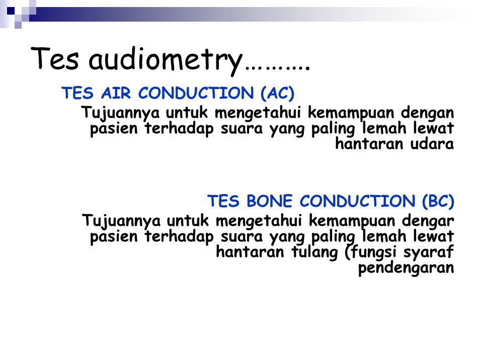 Tes audiometry………. TES AIR CONDUCTION (AC)