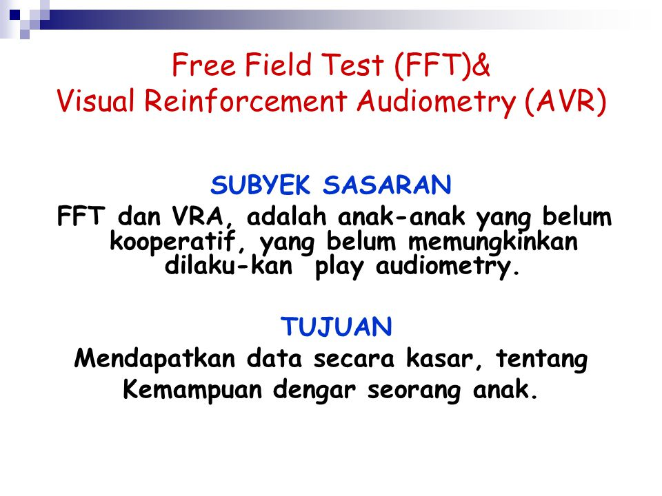 Free Field Test (FFT)& Visual Reinforcement Audiometry (AVR)