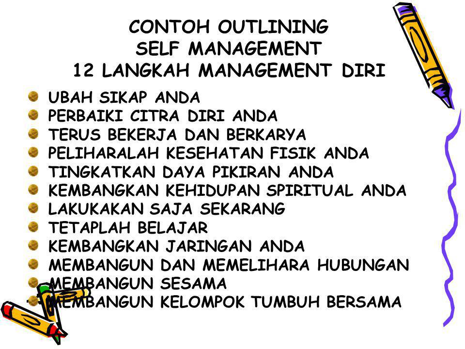 CONTOH OUTLINING SELF MANAGEMENT 12 LANGKAH MANAGEMENT DIRI
