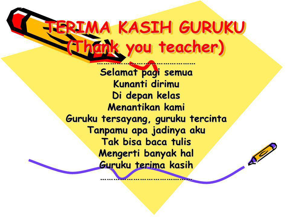 TERIMA KASIH GURUKU (Thank you teacher)