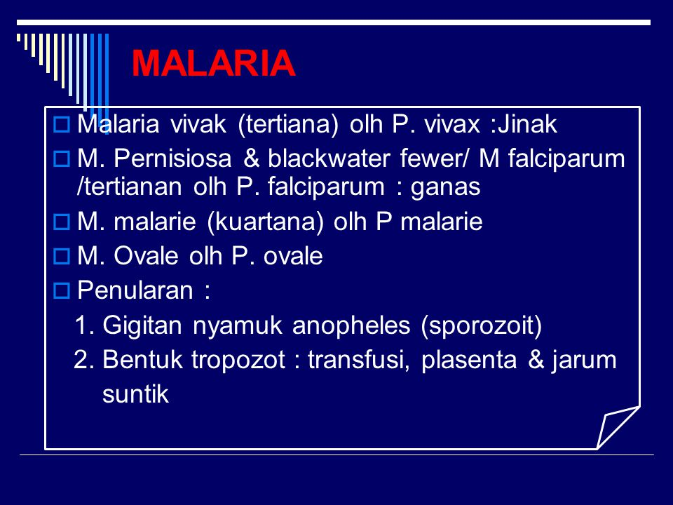 MALARIA Malaria vivak (tertiana) olh P. vivax :Jinak