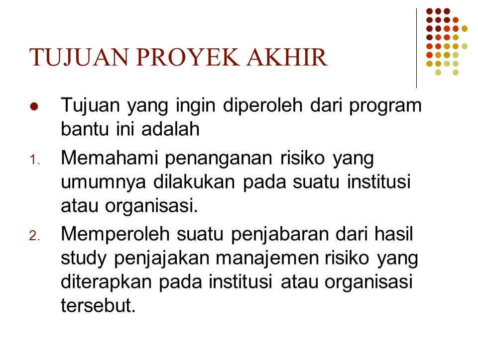 TUJUAN PROYEK AKHIR Tujuan yang ingin diperoleh dari program bantu ini adalah.