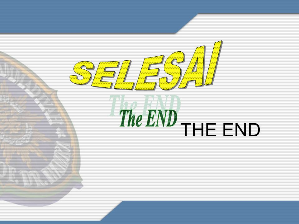 SELESAI The END THE END