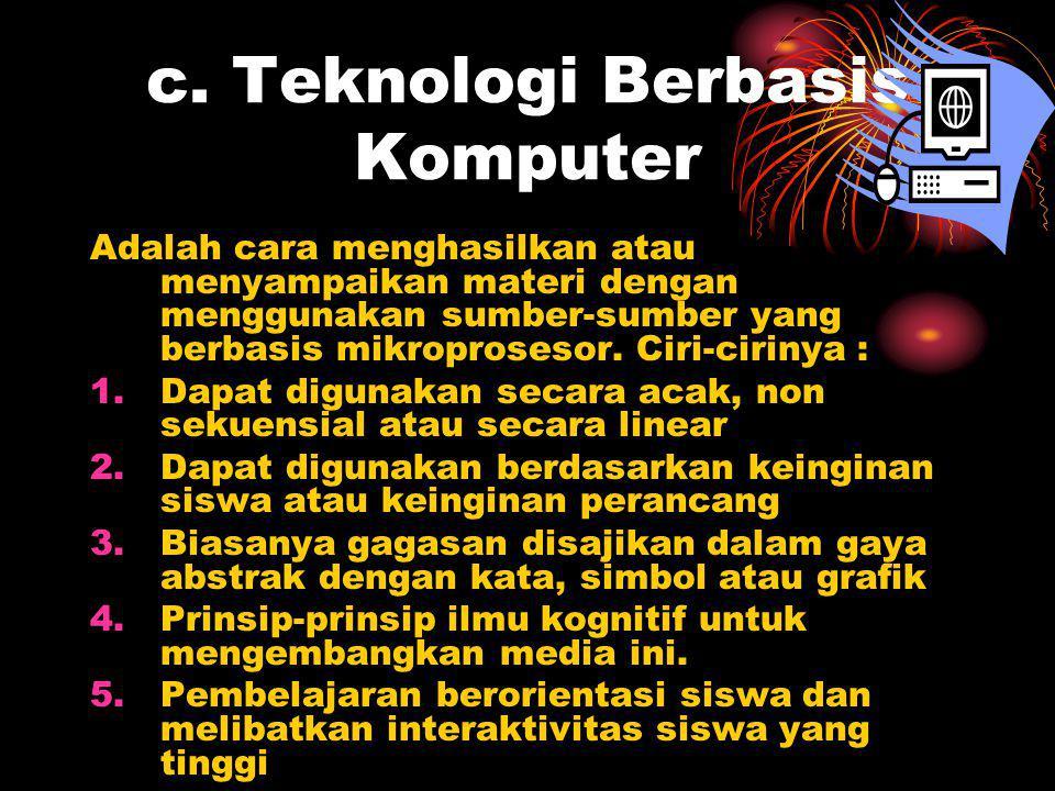 c. Teknologi Berbasis Komputer