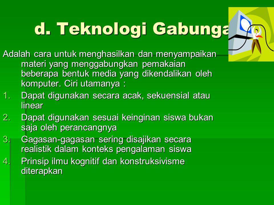 d. Teknologi Gabungan
