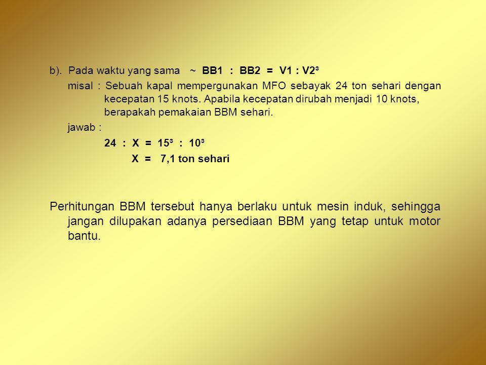 b). Pada waktu yang sama ~ BB1 : BB2 = V1 : V2³