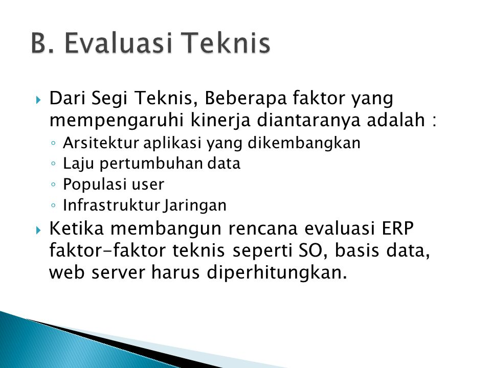 B. Evaluasi Teknis Dari Segi Teknis, Beberapa faktor yang mempengaruhi kinerja diantaranya adalah :