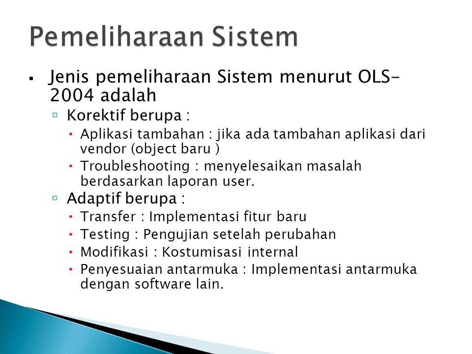 Pemeliharaan Sistem Jenis pemeliharaan Sistem menurut OLS- 2004 adalah