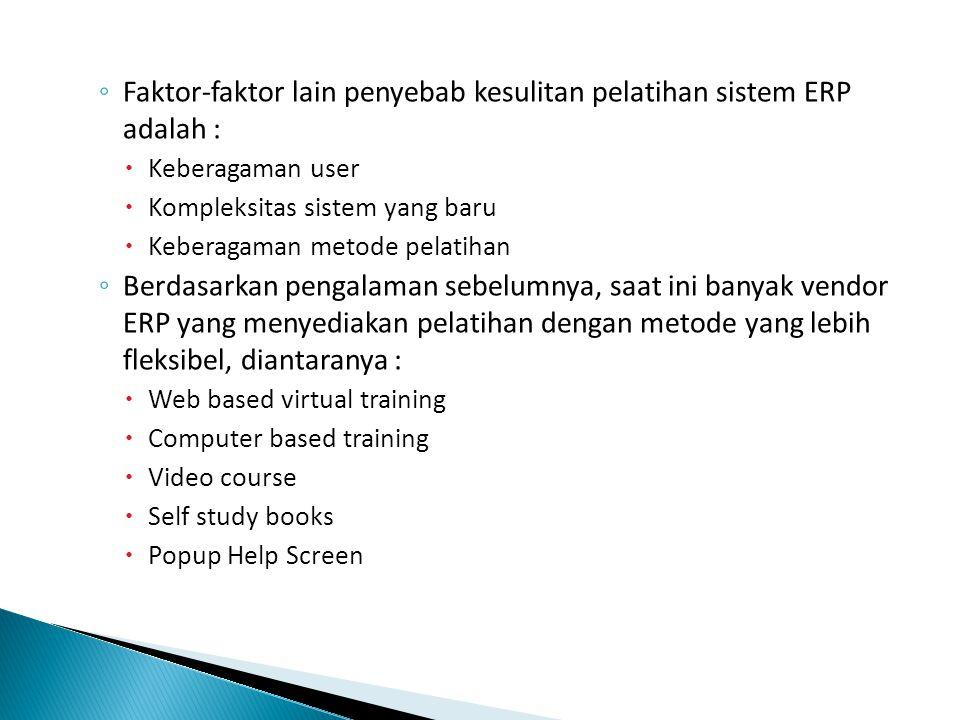 Faktor-faktor lain penyebab kesulitan pelatihan sistem ERP adalah :
