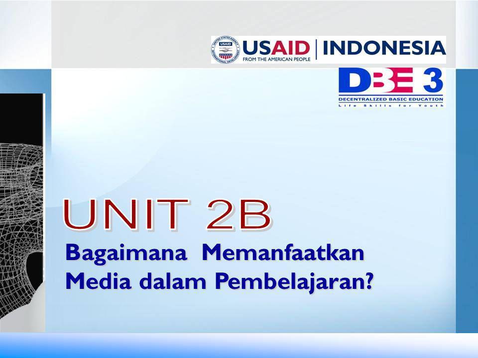 UNIT 2B Bagaimana Memanfaatkan Media dalam Pembelajaran