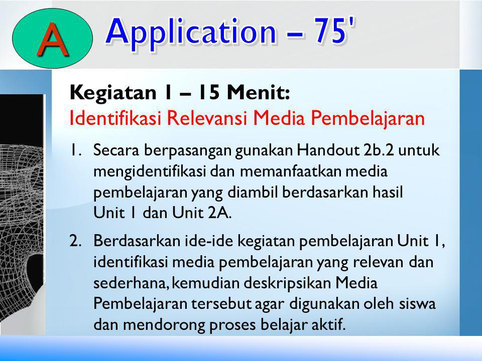 A Application – 75 Kegiatan 1 – 15 Menit: