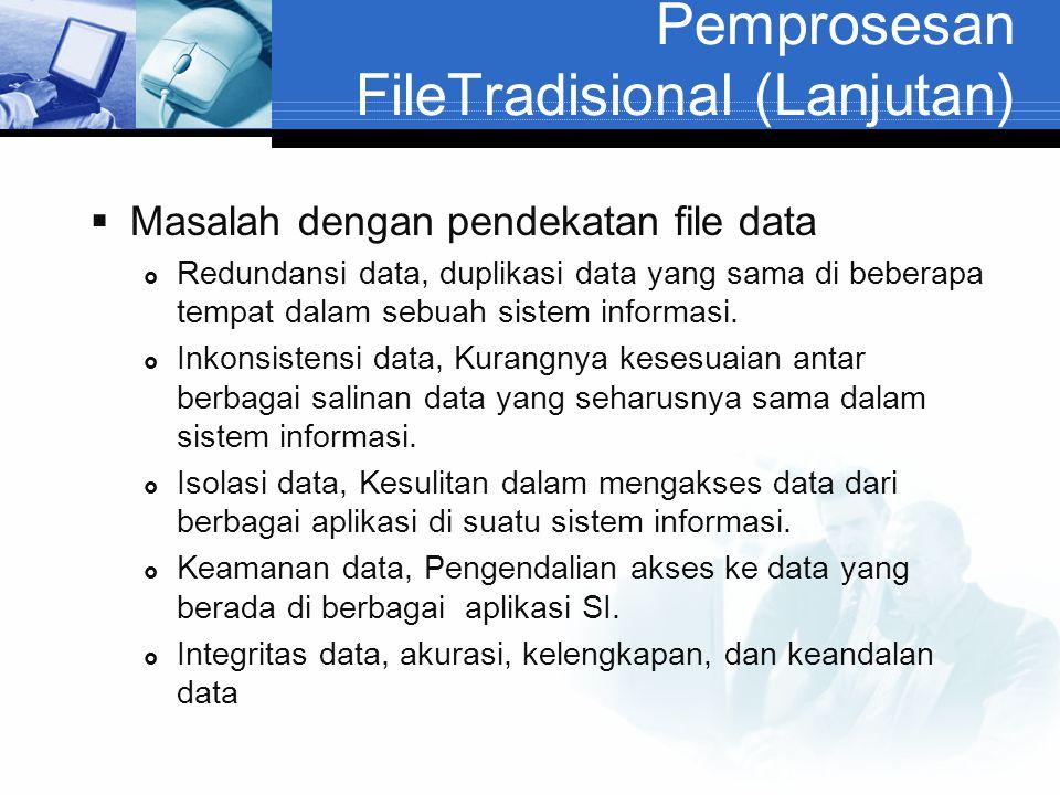 Pemprosesan FileTradisional (Lanjutan)