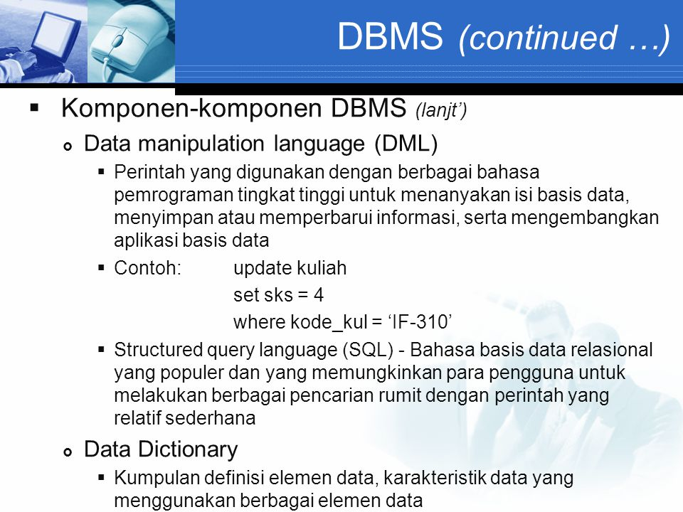 DBMS (continued …) Komponen-komponen DBMS (lanjt')