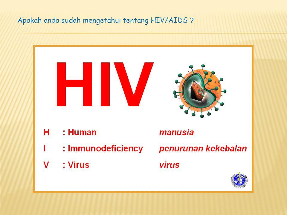 Apakah anda sudah mengetahui tentang HIV/AIDS