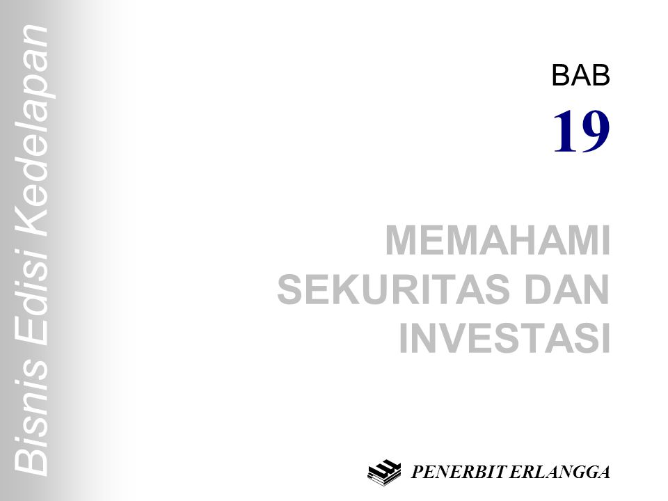 BAB 19 MEMAHAMI SEKURITAS DAN INVESTASI