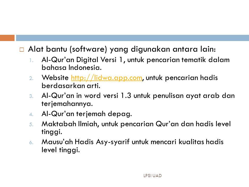 Alat bantu (software) yang digunakan antara lain: