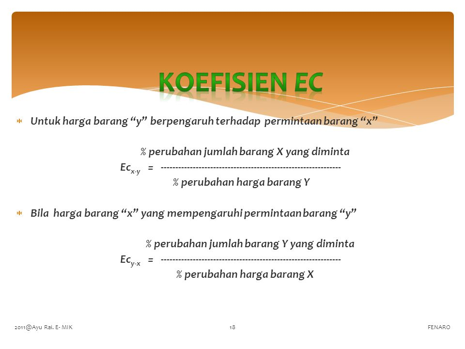 Koefisien Ec Untuk harga barang y berpengaruh terhadap permintaan barang x % perubahan jumlah barang X yang diminta.