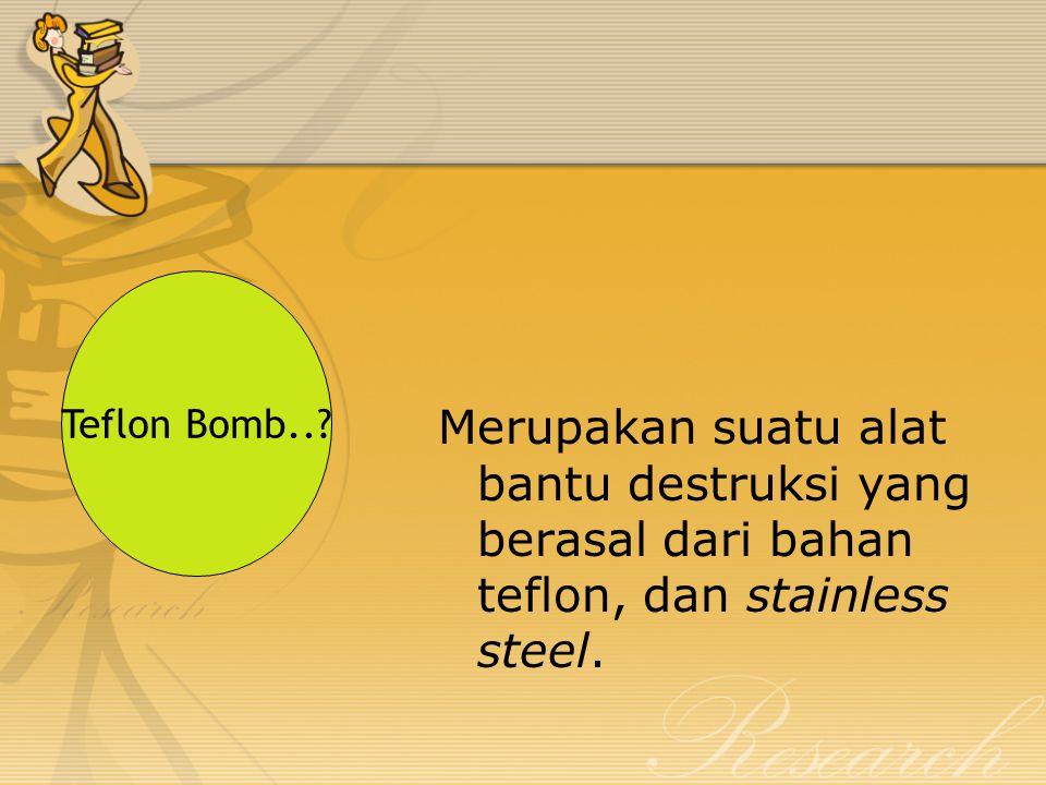 Teflon Bomb...