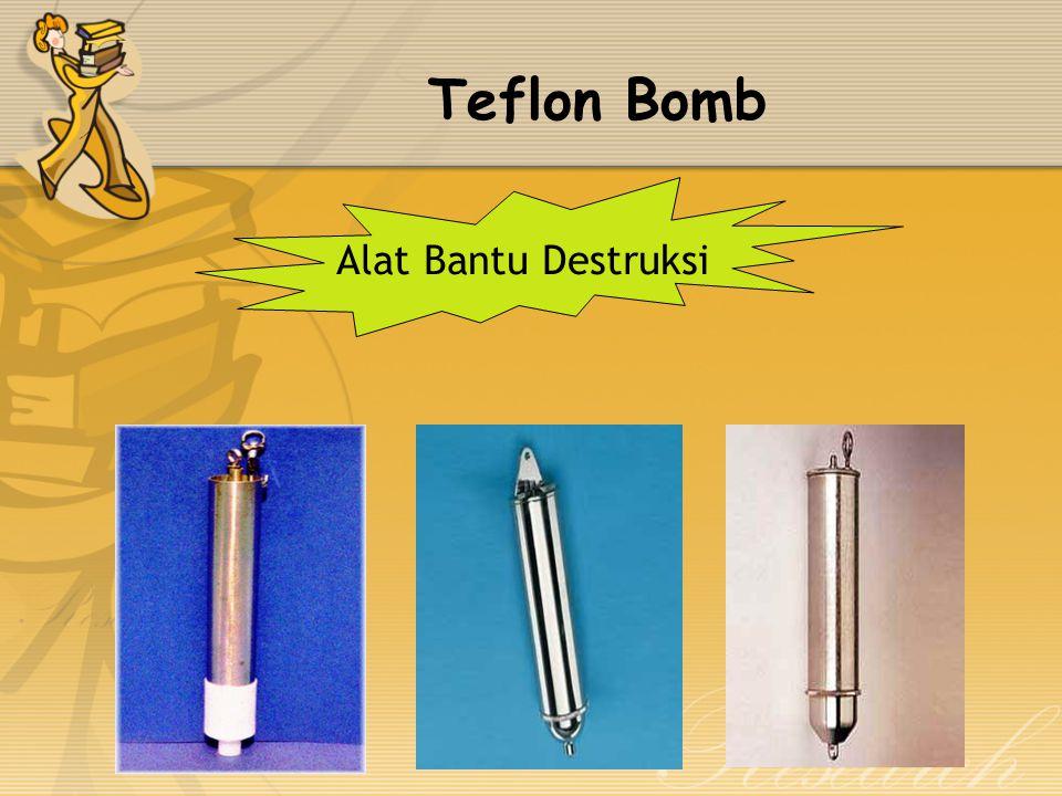 Teflon Bomb Alat Bantu Destruksi