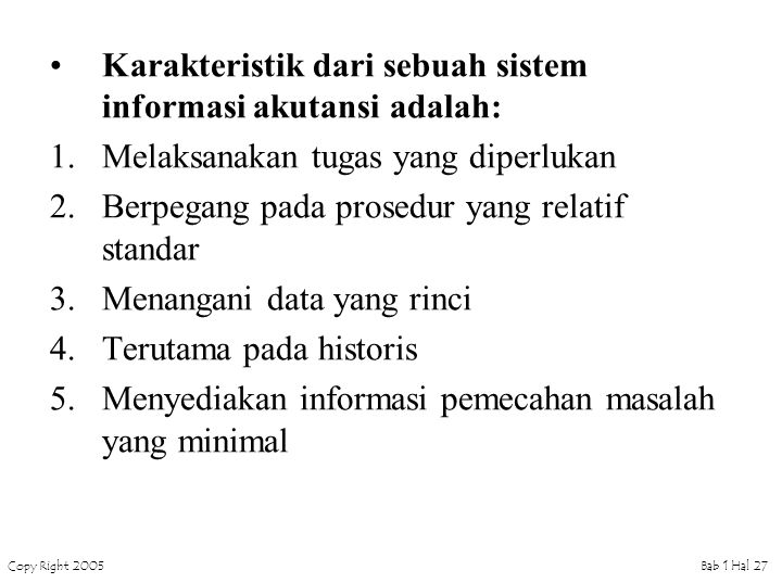 Karakteristik dari sebuah sistem informasi akutansi adalah: