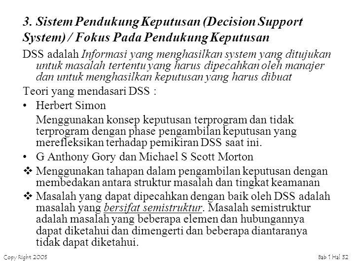 3. Sistem Pendukung Keputusan (Decision Support System) / Fokus Pada Pendukung Keputusan