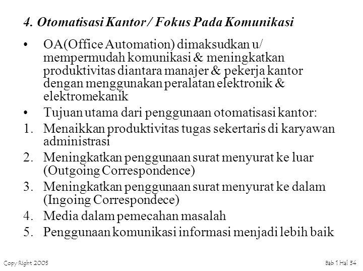 4. Otomatisasi Kantor / Fokus Pada Komunikasi
