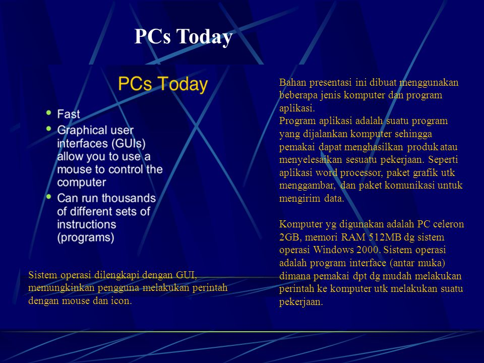 PCs Today Bahan presentasi ini dibuat menggunakan