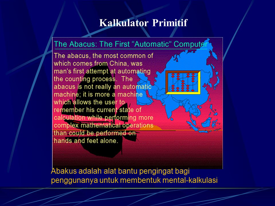 Kalkulator Primitif Abakus adalah alat bantu pengingat bagi penggunanya untuk membentuk mental-kalkulasi.
